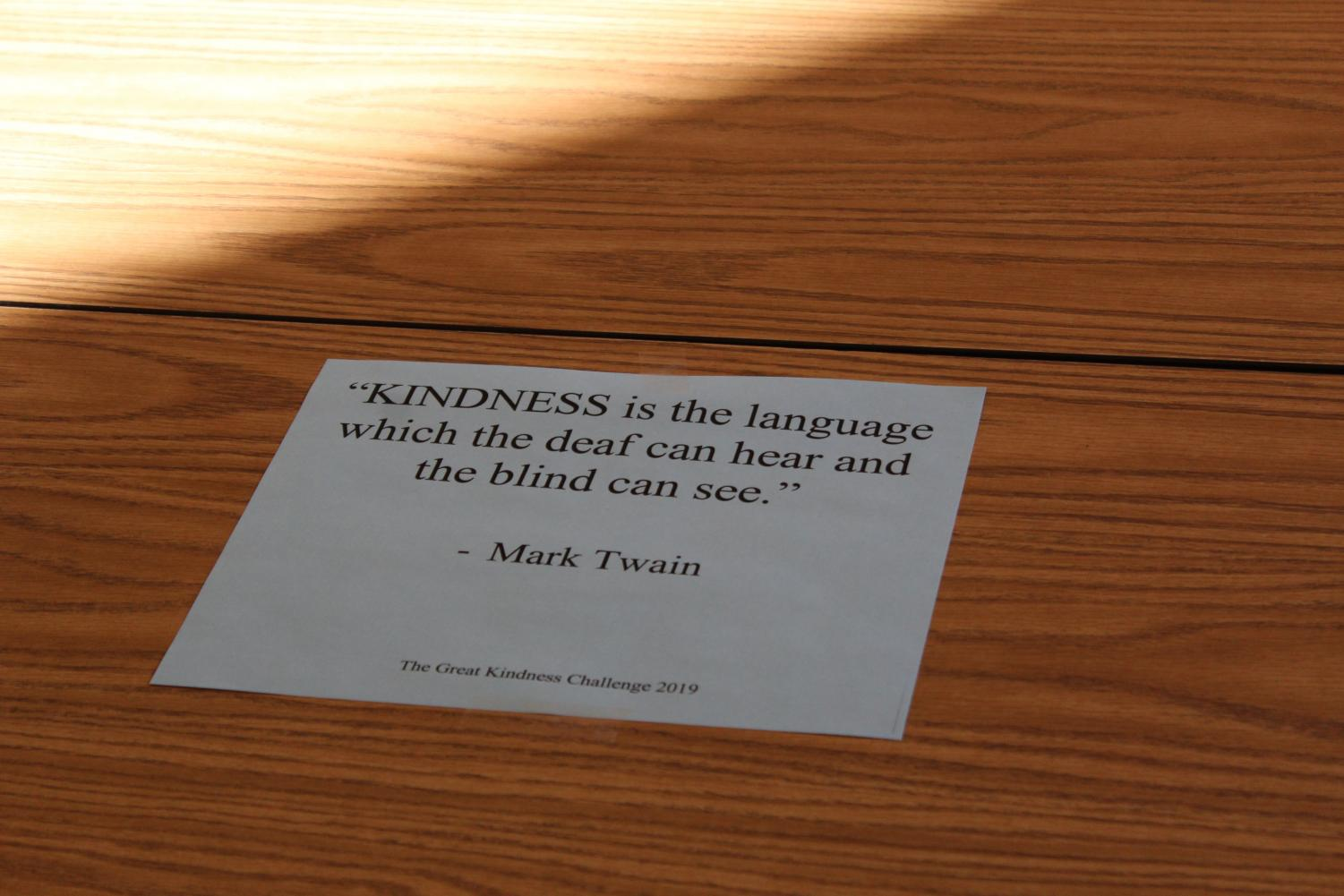 The AHS Kindness Crew posted different quotes on the lunch tables throughout the week. The quotes ranged from authors such as Mark Twain and Abraham Lincoln.